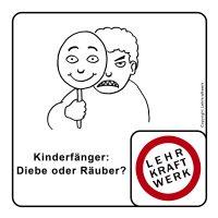 Kinderfänger: Diebe oder Räuber ???