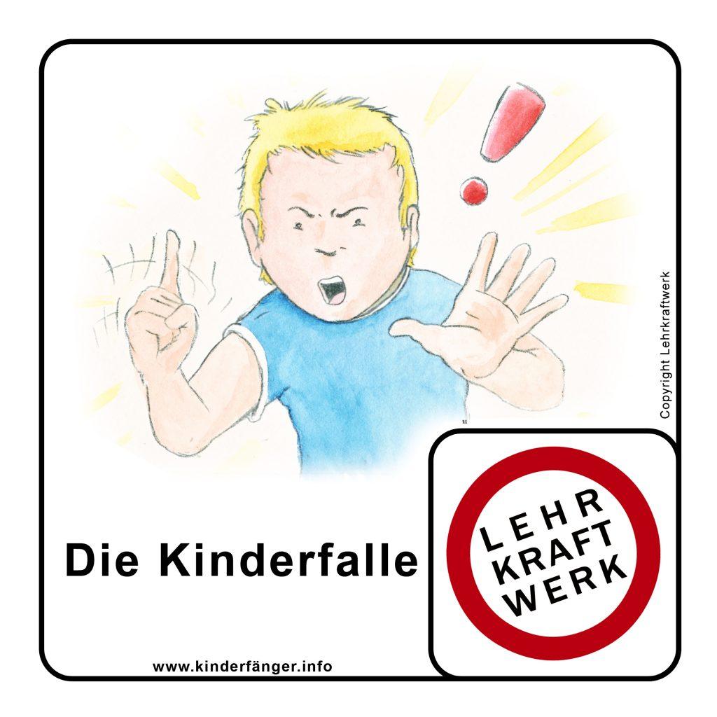 Vorsicht: Kinderfalle !!!